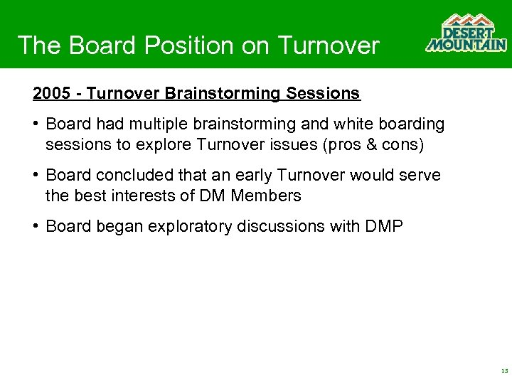 The Board Position on Turnover 2005 - Turnover Brainstorming Sessions • Board had multiple