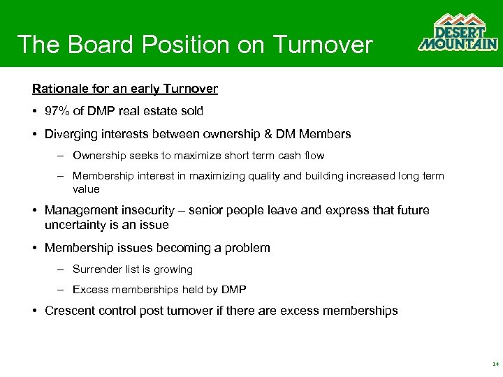 The Board Position on Turnover Rationale for an early Turnover • 97% of DMP