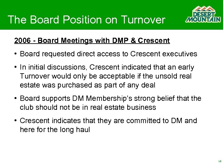 The Board Position on Turnover 2006 - Board Meetings with DMP & Crescent •