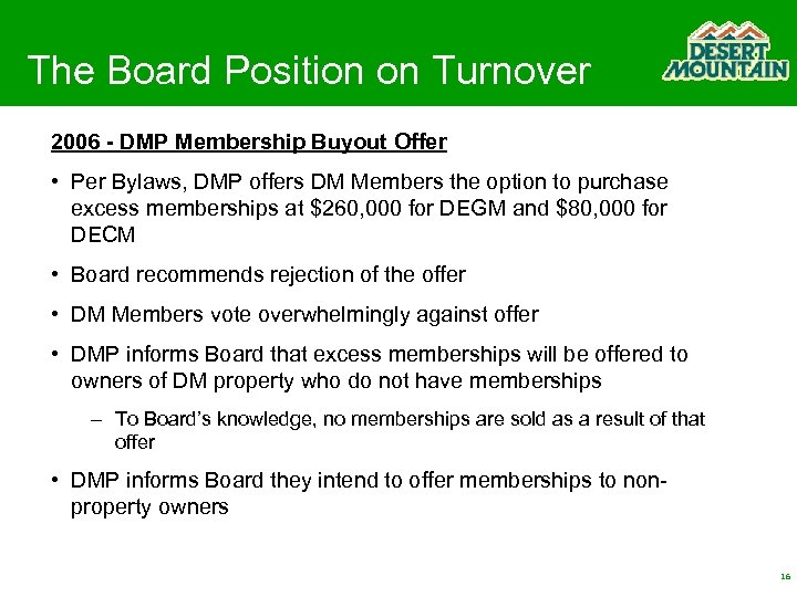 The Board Position on Turnover 2006 - DMP Membership Buyout Offer • Per Bylaws,