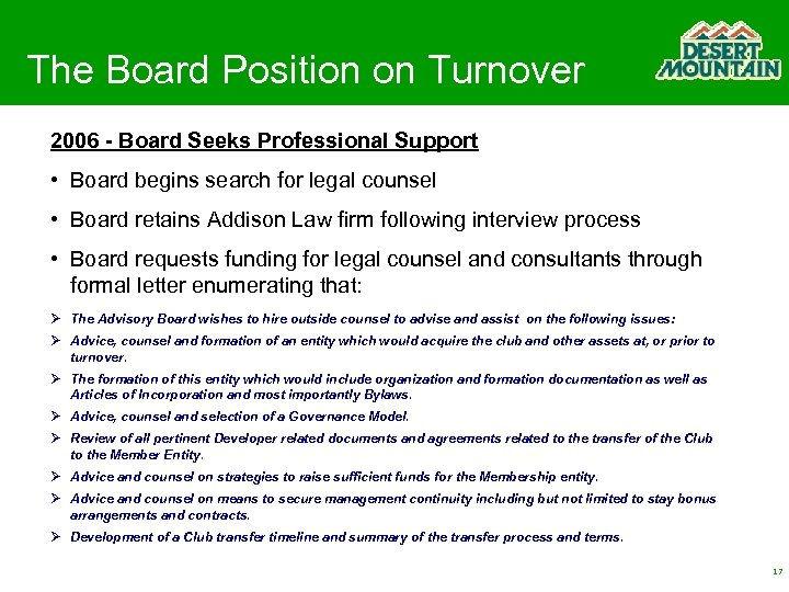 The Board Position on Turnover 2006 - Board Seeks Professional Support • Board begins