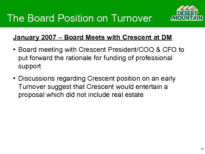 The Board Position on Turnover January 2007 – Board Meets with Crescent at DM