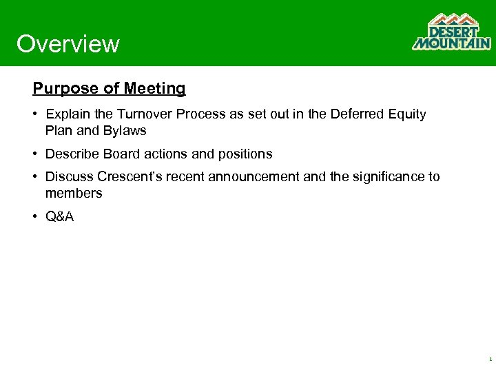Overview Purpose of Meeting • Explain the Turnover Process as set out in the