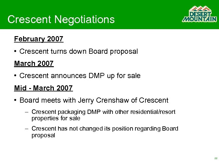 Crescent Negotiations February 2007 • Crescent turns down Board proposal March 2007 • Crescent