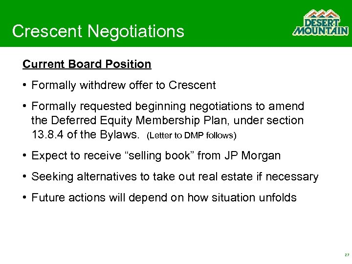 Crescent Negotiations Current Board Position • Formally withdrew offer to Crescent • Formally requested
