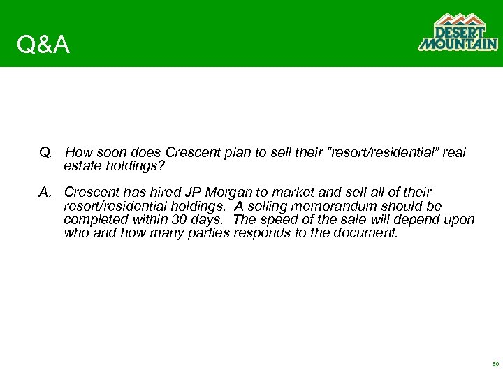 """Q&A Q. How soon does Crescent plan to sell their """"resort/residential"""" real estate holdings?"""