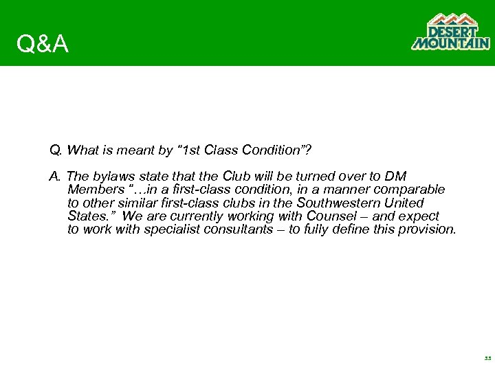 """Q&A Q. What is meant by """" 1 st Class Condition""""? A. The bylaws"""