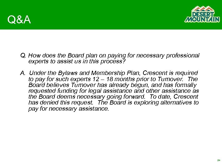 Q&A Q. How does the Board plan on paying for necessary professional experts to