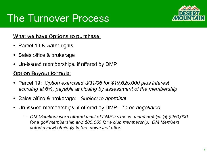 The Turnover Process What we have Options to purchase: • Parcel 19 & water