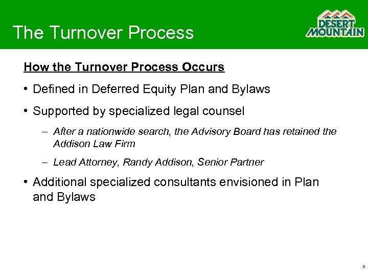 The Turnover Process How the Turnover Process Occurs • Defined in Deferred Equity Plan