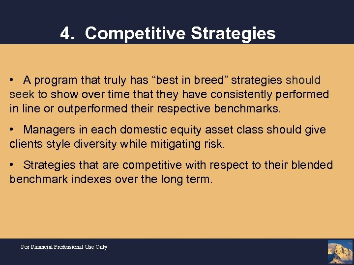 "4. Competitive Strategies • A program that truly has ""best in breed"" strategies should"