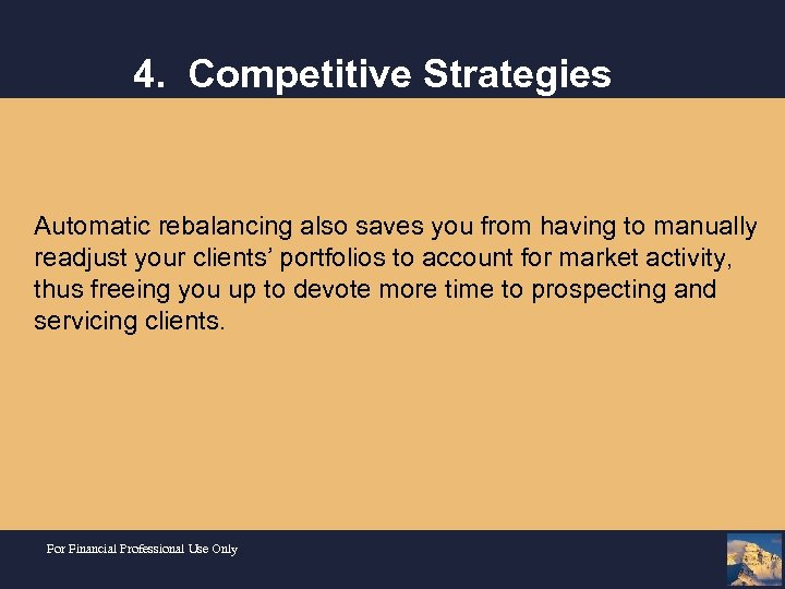 4. Competitive Strategies Automatic rebalancing also saves you from having to manually readjust your