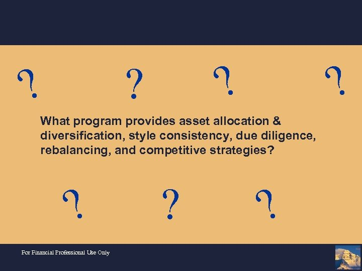 ? ? What program provides asset allocation & diversification, style consistency, due diligence, rebalancing,