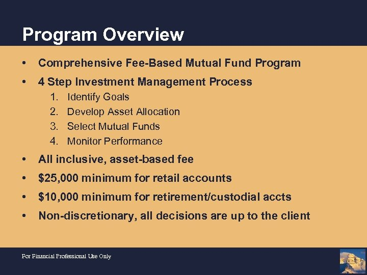 Program Overview • Comprehensive Fee-Based Mutual Fund Program • 4 Step Investment Management Process