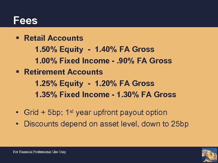 Fees § Retail Accounts 1. 50% Equity - 1. 40% FA Gross 1. 00%