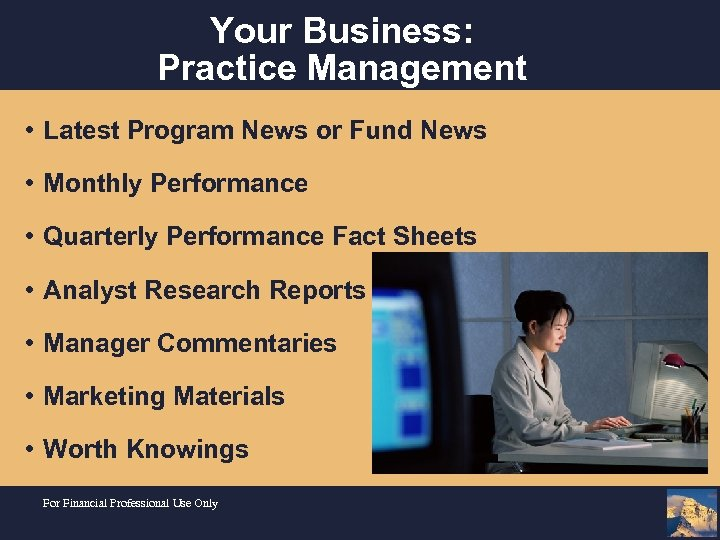 Your Business: Practice Management • Latest Program News or Fund News • Monthly Performance