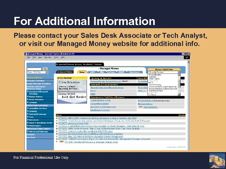 For Additional Information Please contact your Sales Desk Associate or Tech Analyst, or visit