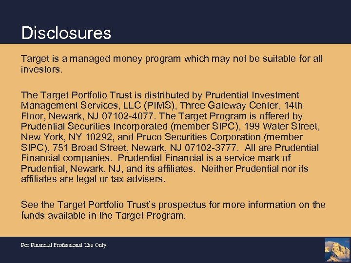 Disclosures Target is a managed money program which may not be suitable for all