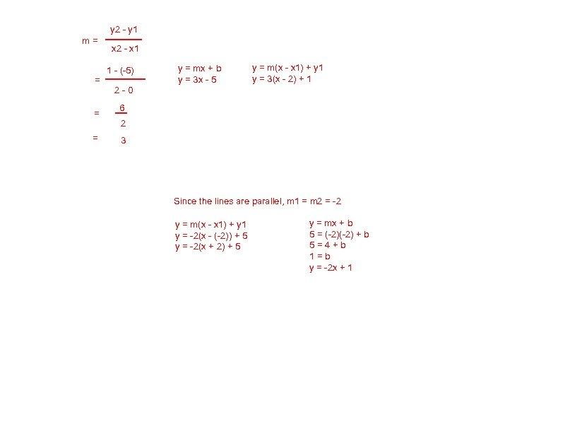 y 2 - y 1 m= = x 2 - x 1 1 -
