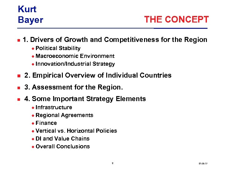 Kurt Bayer THE CONCEPT 1. Drivers of Growth and Competitiveness for the Region Political