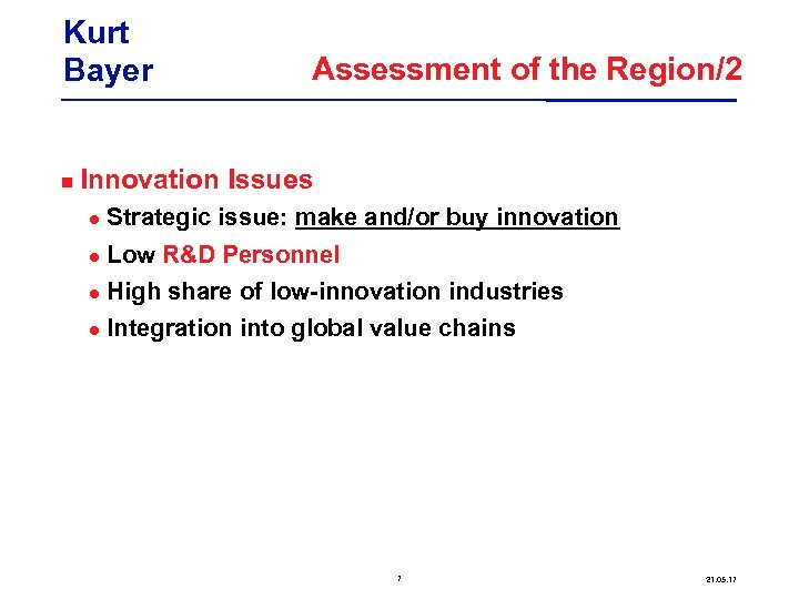 Kurt Bayer Assessment of the Region/2 Innovation Issues Strategic issue: make and/or buy innovation