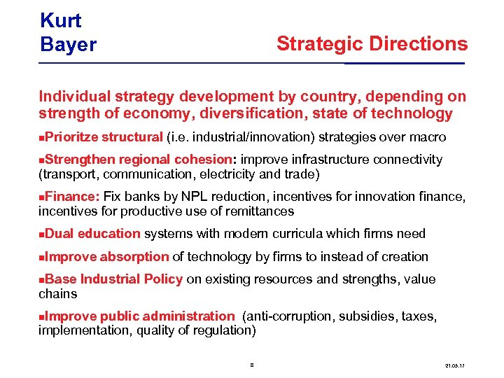 Kurt Bayer Strategic Directions Individual strategy development by country, depending on strength of economy,