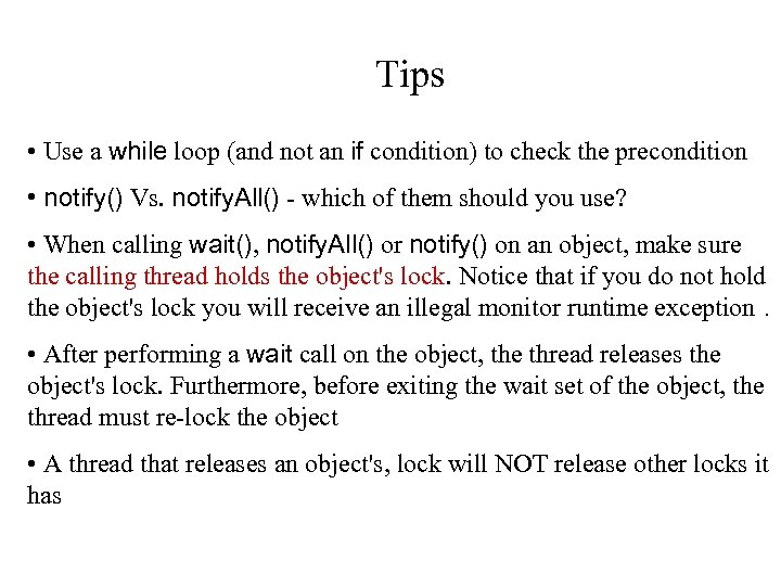 Tips • Use a while loop (and not an if condition) to check the