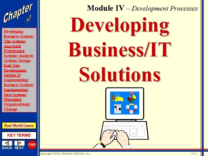 Module IV – Development Processes Developing Business Systems The Systems Approach Prototyping Systems Analysis