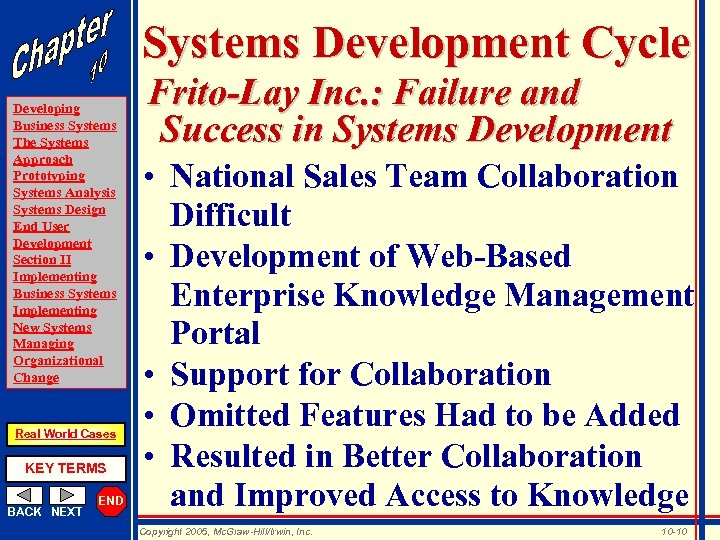 Systems Development Cycle Developing Business Systems The Systems Approach Prototyping Systems Analysis Systems Design