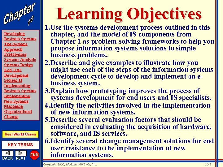 Learning Objectives Developing Business Systems The Systems Approach Prototyping Systems Analysis Systems Design End
