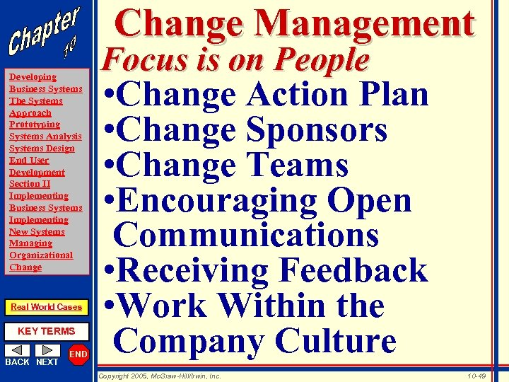Change Management Developing Business Systems The Systems Approach Prototyping Systems Analysis Systems Design End