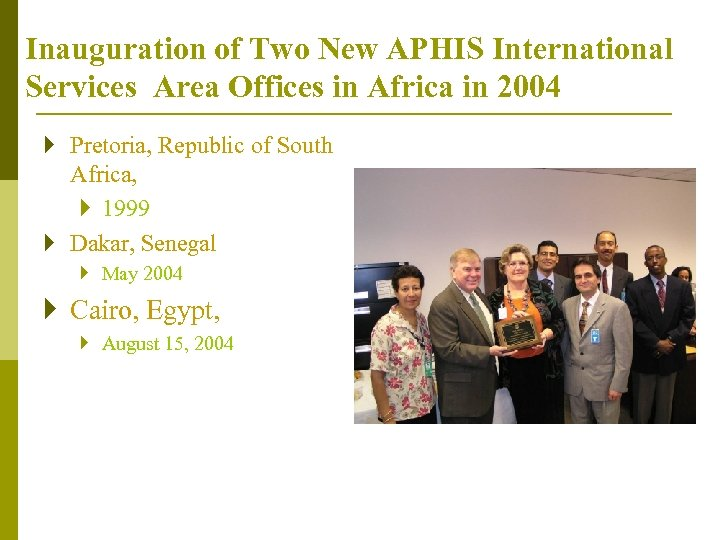 Inauguration of Two New APHIS International Services Area Offices in Africa in 2004 }