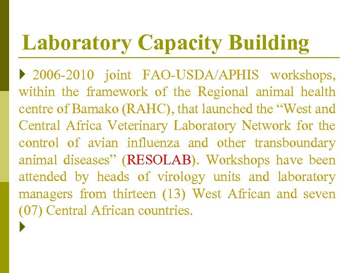 Laboratory Capacity Building } 2006 -2010 joint FAO-USDA/APHIS workshops, within the framework of the