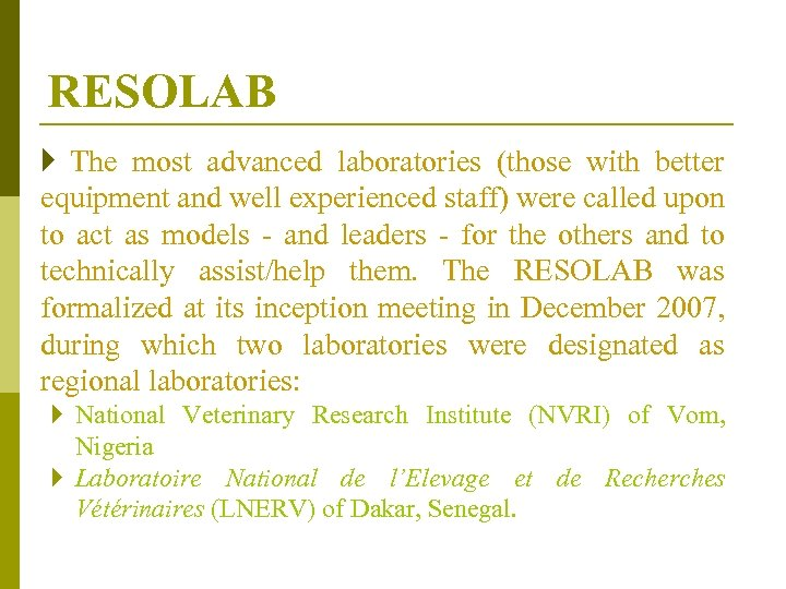 RESOLAB } The most advanced laboratories (those with better equipment and well experienced staff)