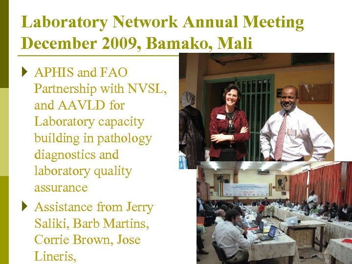 Laboratory Network Annual Meeting December 2009, Bamako, Mali } APHIS and FAO Partnership with