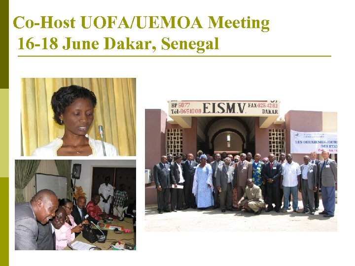 Co-Host UOFA/UEMOA Meeting 16 -18 June Dakar, Senegal