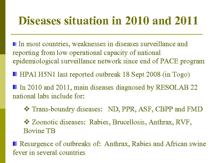 Diseases situation in 2010 and 2011 In most countries, weaknesses in diseases surveillance and