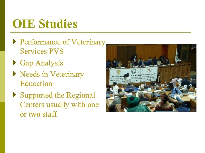 OIE Studies } Performance of Veterinary Services PVS } Gap Analysis } Needs in