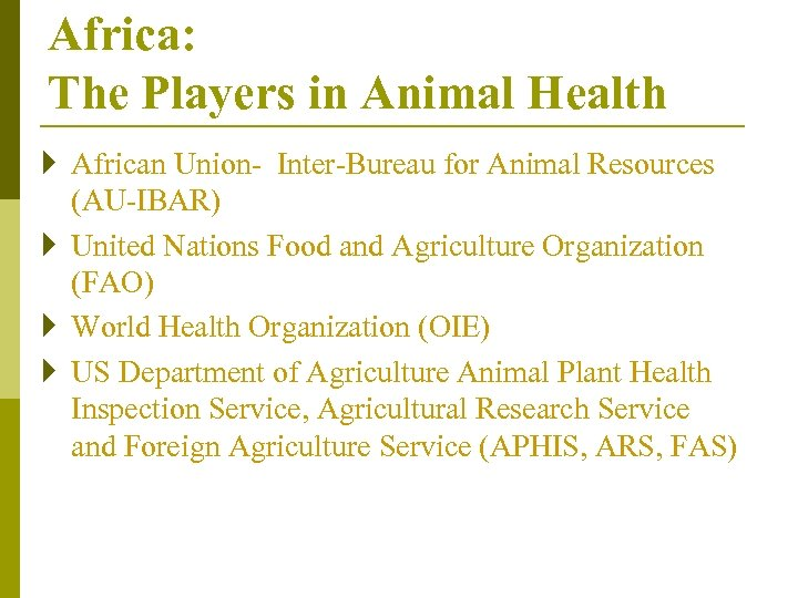 Africa: The Players in Animal Health } African Union- Inter-Bureau for Animal Resources (AU-IBAR)