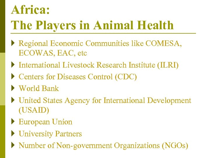 Africa: The Players in Animal Health } Regional Economic Communities like COMESA, ECOWAS, EAC,