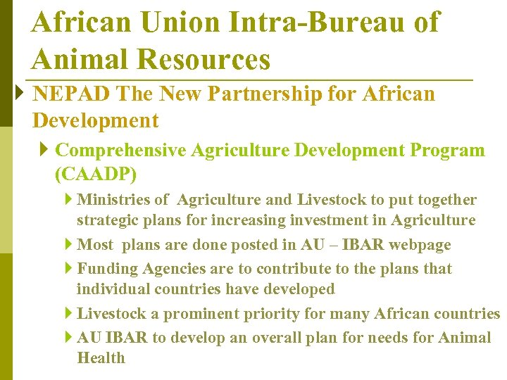 African Union Intra-Bureau of Animal Resources } NEPAD The New Partnership for African Development