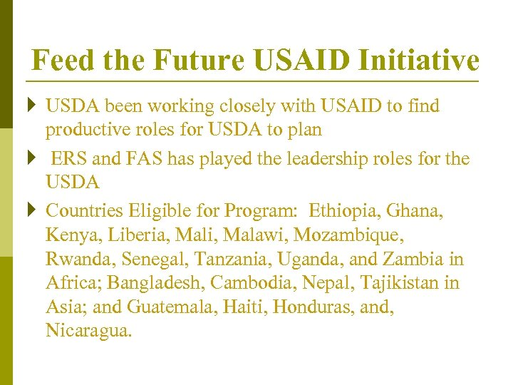 Feed the Future USAID Initiative } USDA been working closely with USAID to find