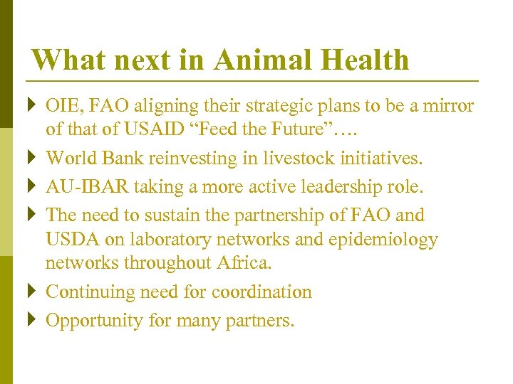 What next in Animal Health } OIE, FAO aligning their strategic plans to be