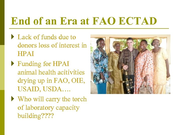 End of an Era at FAO ECTAD } Lack of funds due to donors
