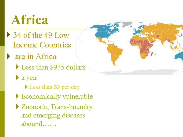 Africa } 34 of the 49 Low Income Countries } are in Africa }