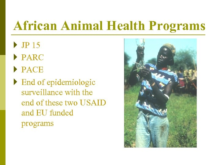 African Animal Health Programs } } JP 15 PARC PACE End of epidemiologic surveillance