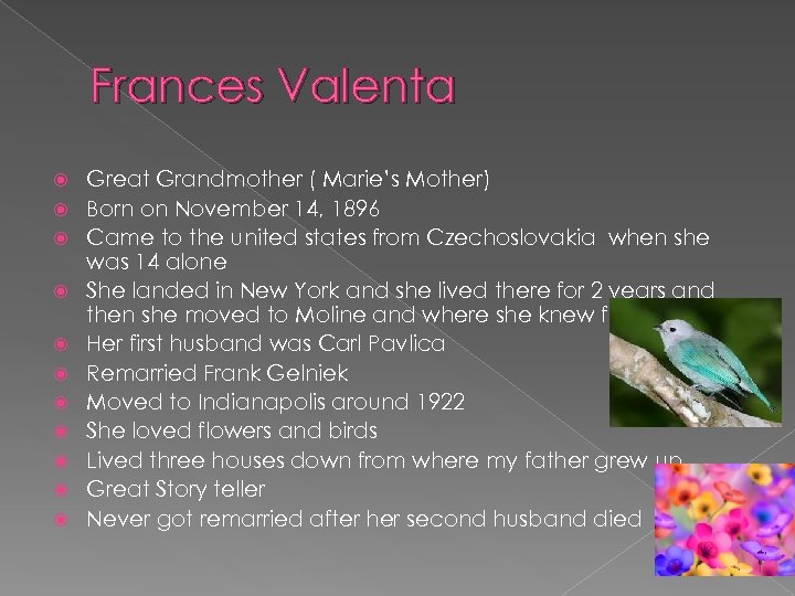 Frances Valenta Great Grandmother ( Marie's Mother) Born on November 14, 1896 Came to