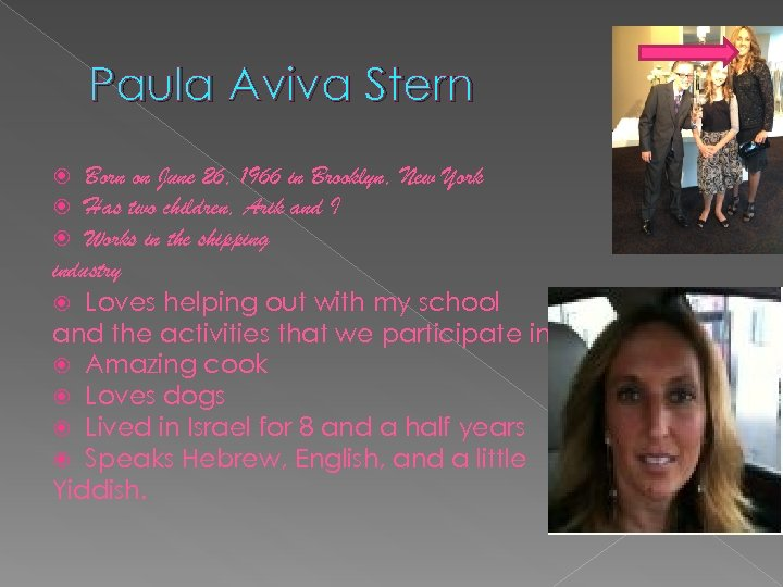 Paula Aviva Stern Born on June 26, 1966 in Brooklyn, New York Has two