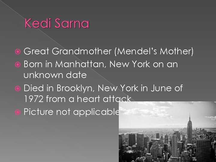 Kedi Sarna Great Grandmother (Mendel's Mother) Born in Manhattan, New York on an unknown
