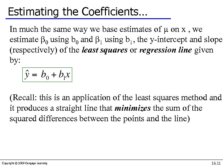 Estimating the Coefficients… In much the same way we base estimates of µ on